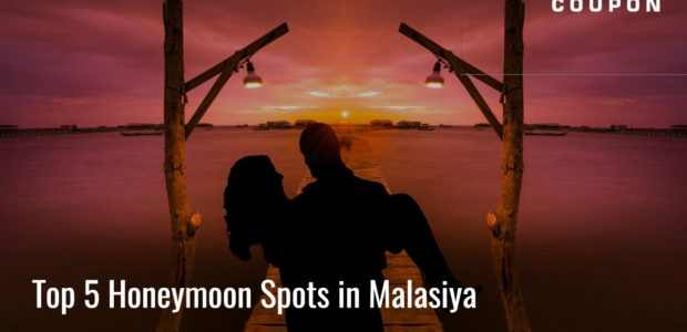 Top 5 Romantic Honeymoon spots in Malasiya